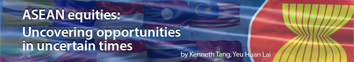 ASEAN equities: Uncovering opportunities in uncertain times